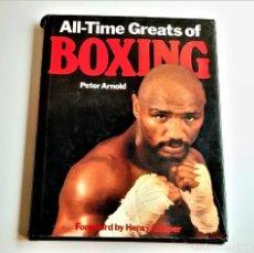Libros de segunda mano: 1988 LIBRO ALL-TIME GREATS OF BOXING PETER ARNOLD - 24 X 31.CM. Lote 244614865