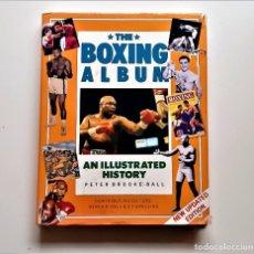 Libros de segunda mano: 1995 LIBRO THE BOXING ALBUM AN ILUSTRATED HISTORY - 24 X 31.CM. Lote 244615745