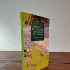 Libros de segunda mano: LLEGENDES DEL PENEDES I LES VALLS DEL GARRAF - BIENVE MOYA - P. DE L'ABADIA DE MONTSERRAT, 2010. Lote 229354205