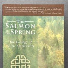Libros de segunda mano: THE SALMON IN THE SPRING. THE ECOLOGY OF CELTIC SPIRITUALITY (CULTURA CELTA). Lote 230042145