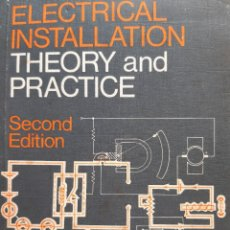 Libros de segunda mano: ELECTRICAL INSTALLATION THEORY AND PRACTICE EUGENE DONNELLY 2 EDITION 1972. Lote 230455035