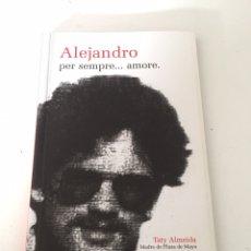 Libros de segunda mano: ALEJANDRO PER SEMPRE AMORE. Lote 230494900