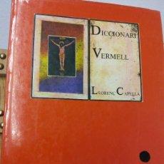 Livros em segunda mão: DICCIONARI VERMELL. LLORENÇ CAPELLÀ. EDITORIAL MOLL. Lote 230755240