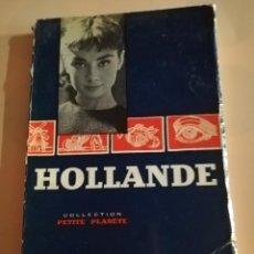 Libros de segunda mano: HOLLANDE. COLLECTION PETITE PLANETA. 1954.. Lote 231180480