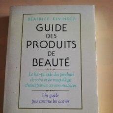 Libros de segunda mano: GUIDE DES PRODUITS DE BEAUTE. BEATRICE ELVINGER. ALBIN MICHEL. 1986.. Lote 231181240