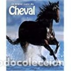 Libros de segunda mano: LE GRAND LIVRE DU CHEVAL SOLAR. Lote 231414550