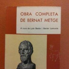 Libri di seconda mano: OBRA COMPLETA DE BERNAT METGE. LOLA BADIA I XAVIER LAMUELA. EDITORIAL SELECTA. Lote 231492130