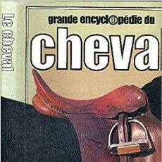 Libros de segunda mano: GRANDE ENCYCLOPEDIE DU CHEVAL HENRY BLANC,CHEF DU SERVICE DES HARAS ET DE L'EQUITATION DE FRANCE. Lote 231551105