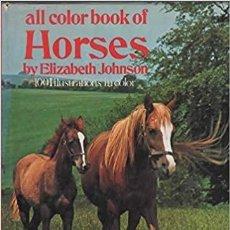 Libros de segunda mano: HORSES ALL COLOUR BOOKS JOHNSON, ELIZABETH 100ILUSTRATIONS IN COLOR. Lote 231627260