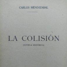 Libros de segunda mano: LA COLISIÓN - CARLOS MENDIZÁBAL - EDITORA INTERNACIONAL. Lote 231633700
