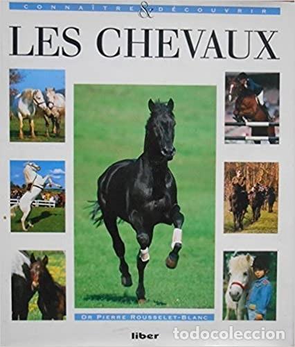 LES CHEVAUX CONNAÎTRE & DÉCOUVRIR PIERRE ROUSSELET-BLANC (Libros de Segunda Mano - Otros Idiomas)