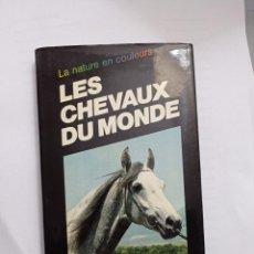 Libros de segunda mano: LA NATURE EN COULEURS - LES CHEVAUX DU MONDE KATE REDDICK. Lote 231896055