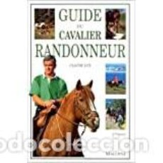 Libros de segunda mano: GUIDE DU CAVALIER RANDONNEUR CLAUDE LUX. Lote 231906875
