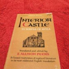 Libros de segunda mano: INTERIOR CASTLE BY ST. TERESA OF AVILA (PRINTED USA 1961) EXCLUSIVA MUNDIAL TC. EN INGLÉS. Lote 232065475
