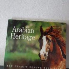 Libros de segunda mano: ARABIAN HERITAGE ABU DHABI´S EQUINE TRADITION. Lote 232074835