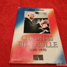 Libros de segunda mano: CHARLES DE GAULLE 1890-1970. (EXCLUSIVO TC) EN FRANCÉS. Lote 232075940