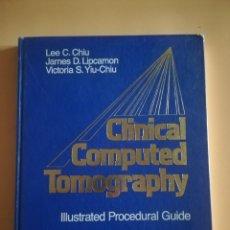 Libros de segunda mano: CLINICAL COMPUTED TOMOGRAPHY. LEE C. CHIU. JAMES D. LIPCAMON. VICTORIA S. YIU-CHIU. 1986.. Lote 232311525