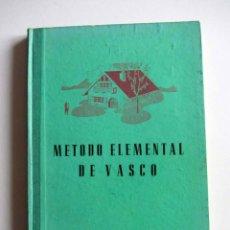 Libros de segunda mano: METODO ELEMENTAL DE VASCO. JOSÉ ESTORNÉS LASA.ZARAUZ 1961. Lote 232622910