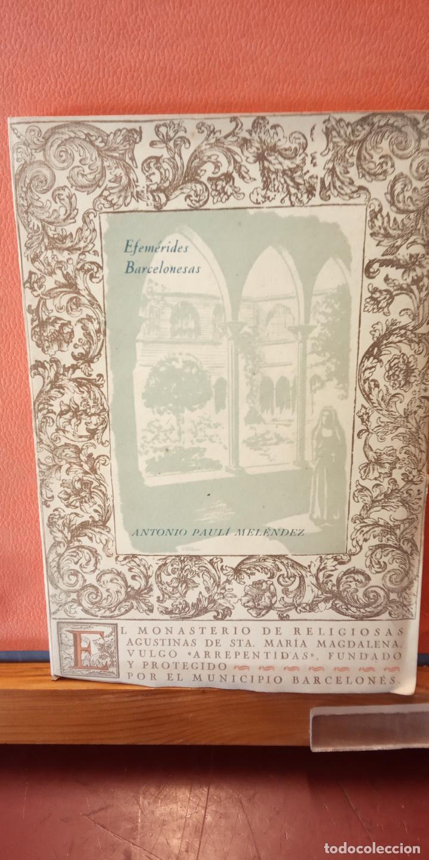 EL MONASTERIO DE RELIGIOSAS AGUSTINAS DE S.ª MARÍA MAGDALENA. ANTONIO PAULÍ MELÉNDEZ. BARCELONA 1942 (Libros de Segunda Mano - Otros Idiomas)