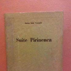 Livros em segunda mão: SUITE PIRINENCA. ANTON SALA CORNADÓ. EDICIONS MIRADOR DEL PIRINEU. ANDORRA LA VELLA F. CAMPS CALMET. Lote 233360115