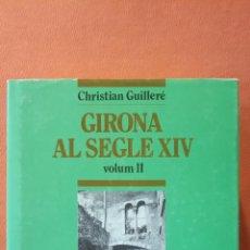 Libri di seconda mano: GIRONA AL SEGLE XIV. VOLUM II. CHRISTIAN GUILLERÉ. PUBLICACIONS DE L'ABADIA DE MONTSERRAT.. Lote 233369410