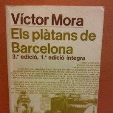 Livros em segunda mão: ELS PLÀTANS DE BARCELONA. VICTOR MORA. EDITORIAL LAIA. Lote 233412625