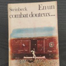 Libros de segunda mano: EN UN COMBAT DOUTEUX.. DE JOHN STEINBECK. EDITIONS GALLIMARD 1940. EN LENGUA FRANCESA.. Lote 233533400