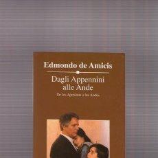 Libros de segunda mano: EDMONDO DE AMICIS   DAGLI APPENNINI ALLE ANDE. Lote 233793835