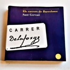 Livros em segunda mão: 2002 LIBRO ELS CARRERS DE BARCELONA: SANT GERVASI - 21 X 21.CM. Lote 234126330