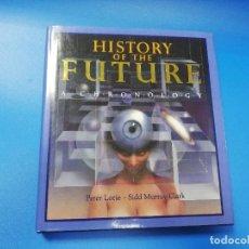 Libros de segunda mano: HISTORY OF THE FUTURE. A C.H.R.O.N.O.L.G.Y. PETER LORIE. SIDD MURRAY-CLARK. DOUBLEDAY. 1989.. Lote 234291790