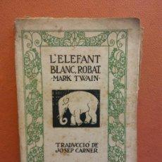 Livros em segunda mão: L'ELEFANT BLANC, ROBAT. MARK TWAIN. EDITORIAL CATALANA. Lote 234528285