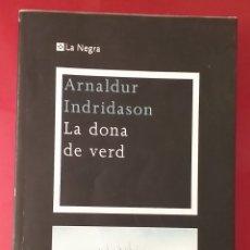 Libros de segunda mano: ARNALDUR INDRIDASON - LA DONA DE VERD. Lote 234671635