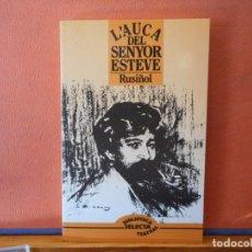 Libros de segunda mano: L'AUCA DEL SENYOR ESTEVE. SANTIAGO RUSIÑOL. ED. SELECTA - CATALONIA. Lote 234849660
