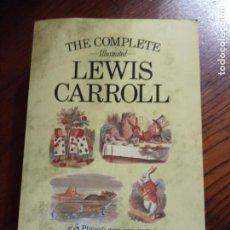 Libros de segunda mano: EL LEWIS CARROLL ILUSTRADO COMPLETO.-LEWIS CARROLL.EN INGLES.. Lote 235334670