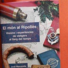 Libros de segunda mano: EL MÓN A RIPOLLÈS. VISIONS I EXPERIÈNCIES DE VIATGERS AL LLARG DEL TEMPS. JORDI MASCARELLA.. Lote 235648485