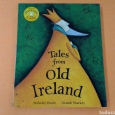 Libros de segunda mano: TALES FROM OLD IRELAND LIBRO DE NARRATIVA EN INGLES INCLUYE DOS CDS ESTA NUEVO. Lote 236385985