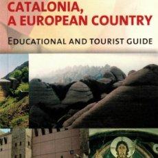 Libros de segunda mano: CATALONIA, A EUROPEAN COUNTRY. EDUCATIONAL AND TOURIST GUIDE. Lote 237341075