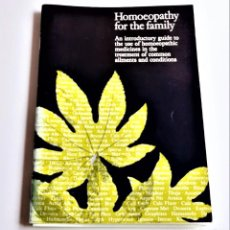 Libros de segunda mano: 1982 LIBRO HOMOEOPATHY FOR THE FAMILY - 15 X 21.CM. Lote 238108255