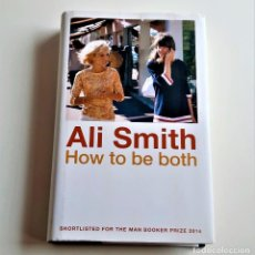 Libros de segunda mano: 2014 LIBRO ALI SMITH HOW TO BE BOTH - 14 X 23.CM. Lote 238121805