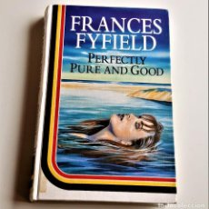 Libros de segunda mano: 1994 LIBRO FRANCES FYFIELD PER FECTLY PURE AND GOOD - 14 X 22.CM. Lote 238129055