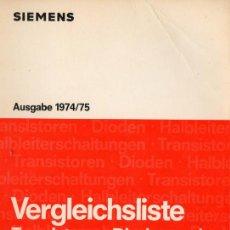 Libros de segunda mano: SIEMENS. VERGLEICHSLISTE. TRANSISTOREN, DIODEN UN HALBLEITERSCHALTUNGEN. AUSGABE 1974/75. ALEMÁN. Lote 238224215