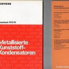 Libros de segunda mano: SIEMENS. METALLISIERTE KUNSTSTOFF KONDENSATOREN. DATENBUCH 1975/76. CON MARCAPÁGINAS. ALEMÁN. Lote 238225725