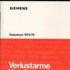 Libros de segunda mano: SIEMENS. VERUSLARME KONDENSATOREN. DATENBUCH 1974/75. ALEMÁN. Lote 238226435