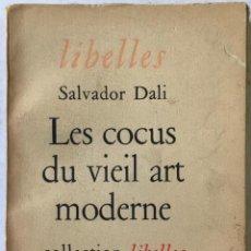 Libros de segunda mano: LES COCUS DU VIEIL ART MODERNE. - DALI, SALVADOR.. Lote 238555535
