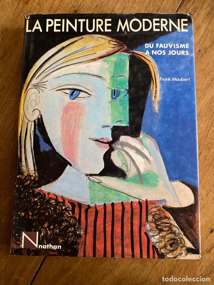 LA PEINTURE MODERNE / DU FAUVISME À NOS JOURS / FRANK MAUBERT (Libros de Segunda Mano - Otros Idiomas)