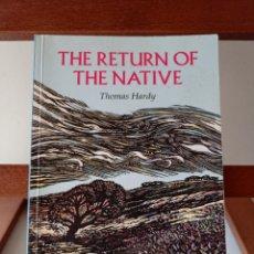 Libros de segunda mano: THE RETURN OF THE NATIVE THOMAS HARDY. ENVÍO CERTIFICADO 4.99.. Lote 240247765