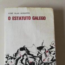 Libros de segunda mano: O ESTATUTO GALEGO. XOSÉ VILAS NOGUEIRA. 1975. Lote 243401200