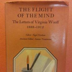 Libros de segunda mano: THE FLIGHT OF THE MIND. THE LETTERS OF VIRGINIA WOOLF. NIGEL NICOLSON. THE HOGARTH PRESS. Lote 243564945