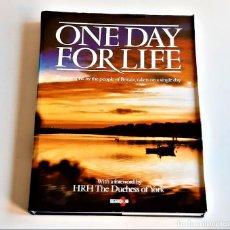 Livros em segunda mão: 1987 LIBRO ONE DAY FOR LIFE - 24 X 31.CM. Lote 243874340