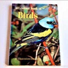 Libros de segunda mano: 1972 LIBRO ALL COLOUR BOOK BIRDS - 22 X 30.CM. Lote 243880865